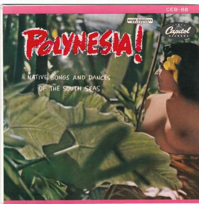 Polynesia! Native Songs and Dances of the south seas Capitol